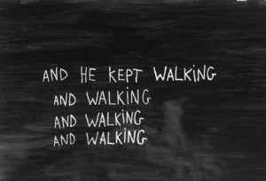 And-He-Kept-Walking-Inspirational-Life-Quotes