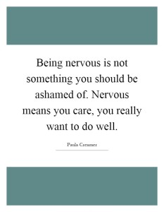 being-nervous-is-not-something-you-should-be-ashamed-of-nervous-means-you-care-you-really-want-to-quote-1