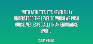 quote-Clara-Hughes-with-athletes-its-never-fully-understood-the-63755