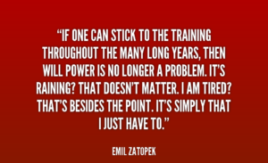 quote-Emil-Zatopek-if-one-can-stick-to-the-training-37621